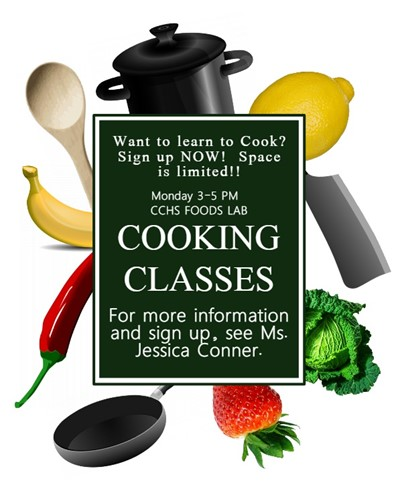 Attention CCHS Students!   Sign up now for the after-school Cooking Class!