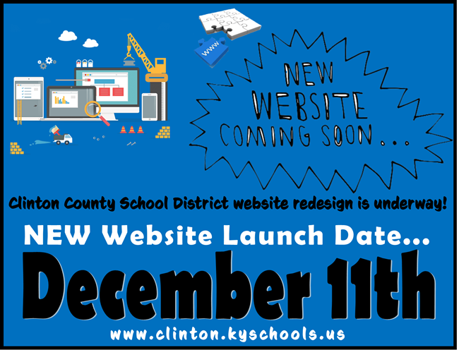 Clinton County School District is currently in the process of redesigning the website.  The NEW website will launch on December 11th!