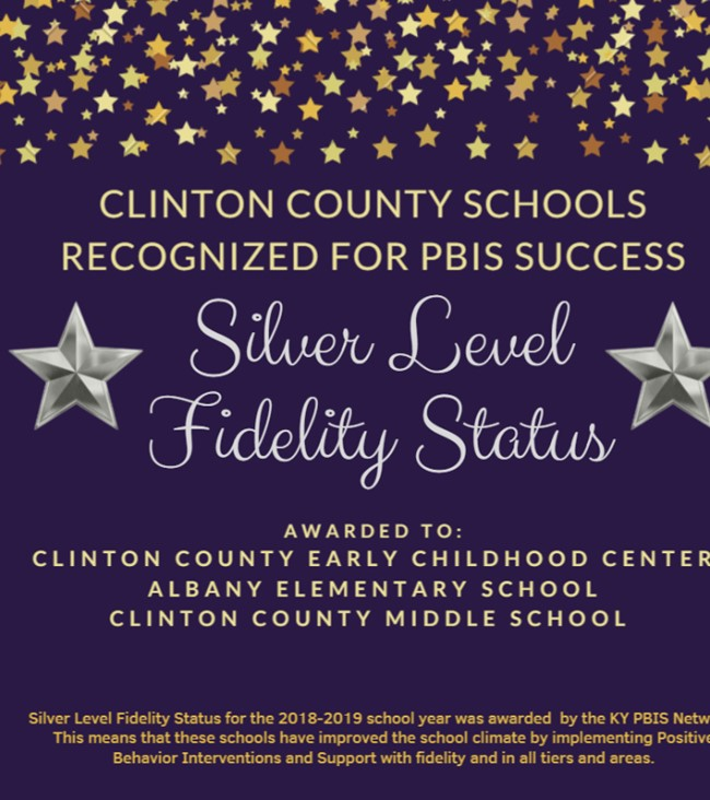 Clinton County Early Childhood Center, Albany Elementary School, and Clinton County Middle School were awarded Silver Level Fidelity Status by the Kentucky PBIS Network for the 2018-2019 school year.  Congratulations!