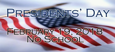 There will be no school on Monday, February 19, 2018, in observation of Presidents' Day.