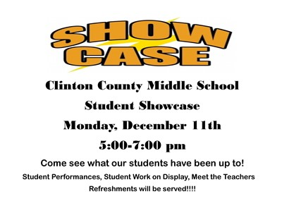 A Student Showcse will be held at CCMS on Monday, December 11th.