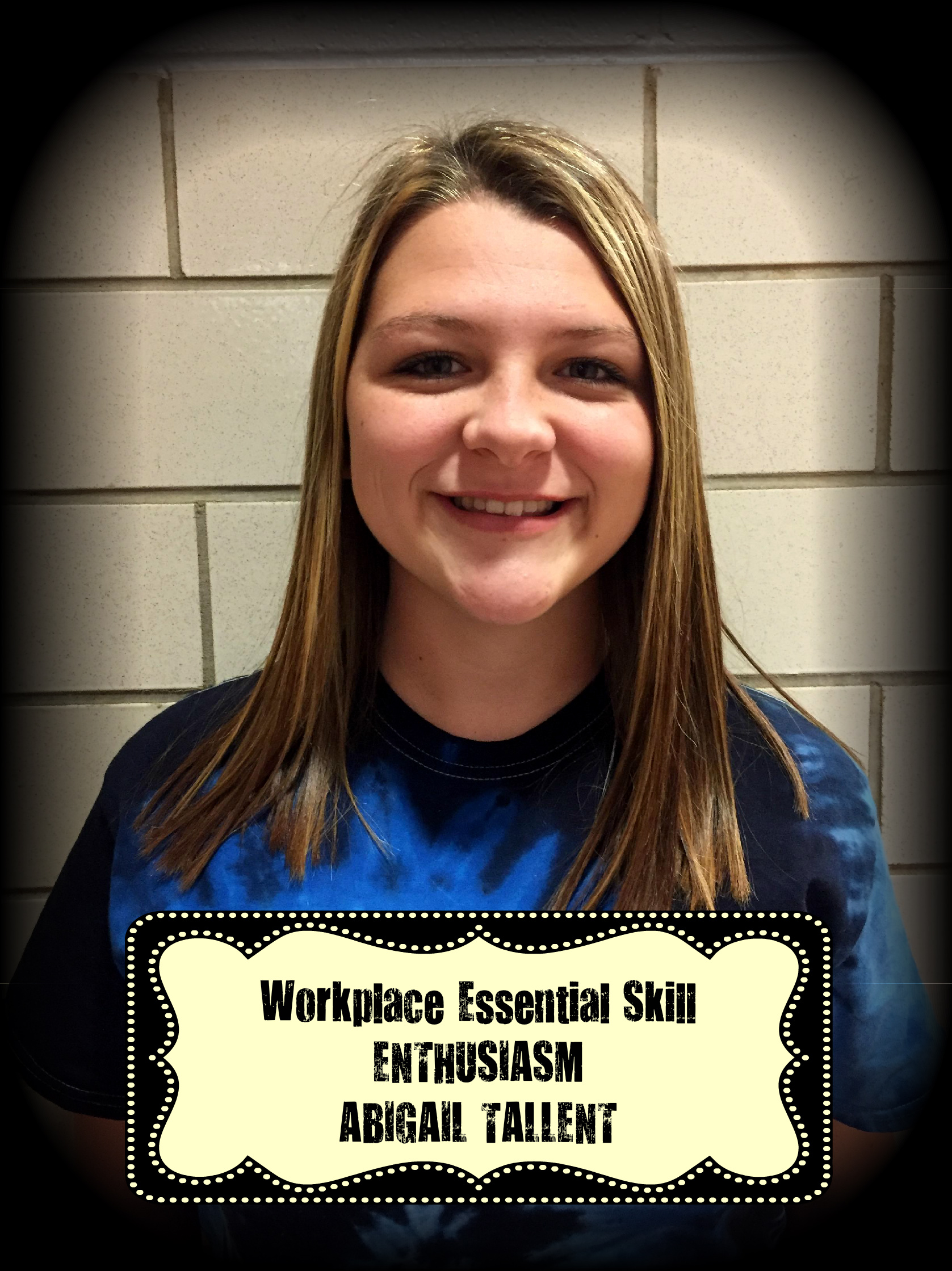 Abigail Tallent was awarded the Workplace Essential Skill Award for ENTHUSIASM in Health Sciences.