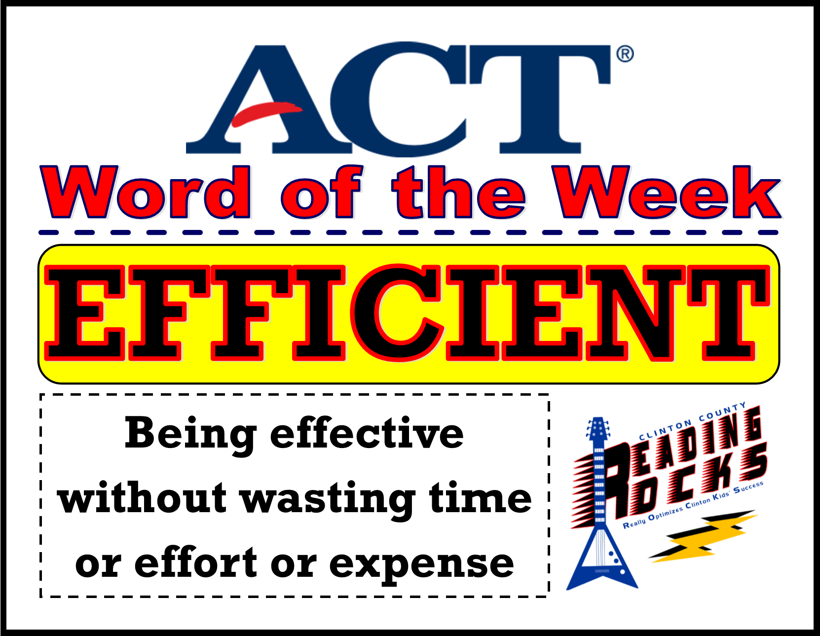 The CCHS Reading ROCKS ACT Word of the Week is - EFFICIENT!
