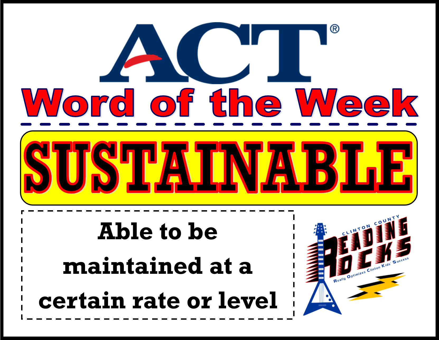 The CCHS Reading ROCKS ACT Word of the Week is - SUSTAINABLE!