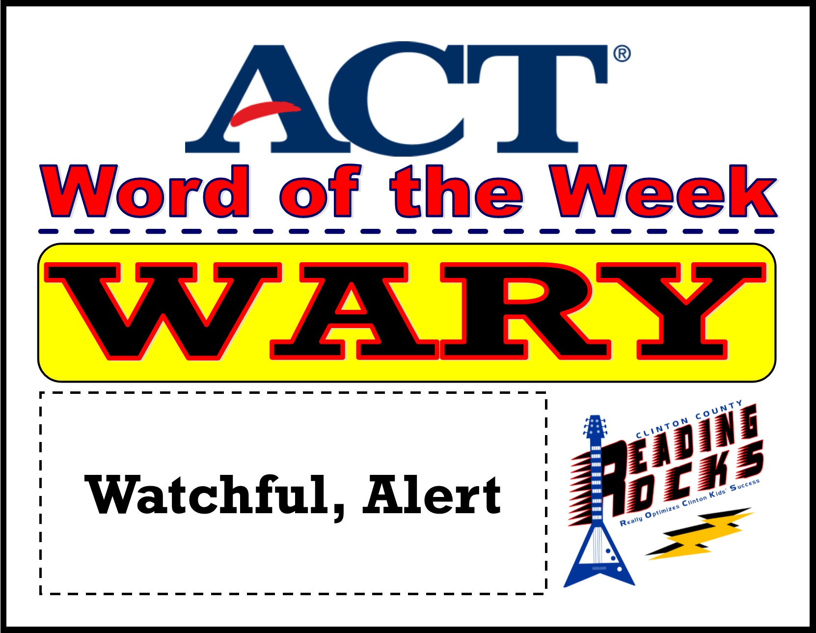 The CCHS Reading ROCKS ACT Word of the Week is - WARY!