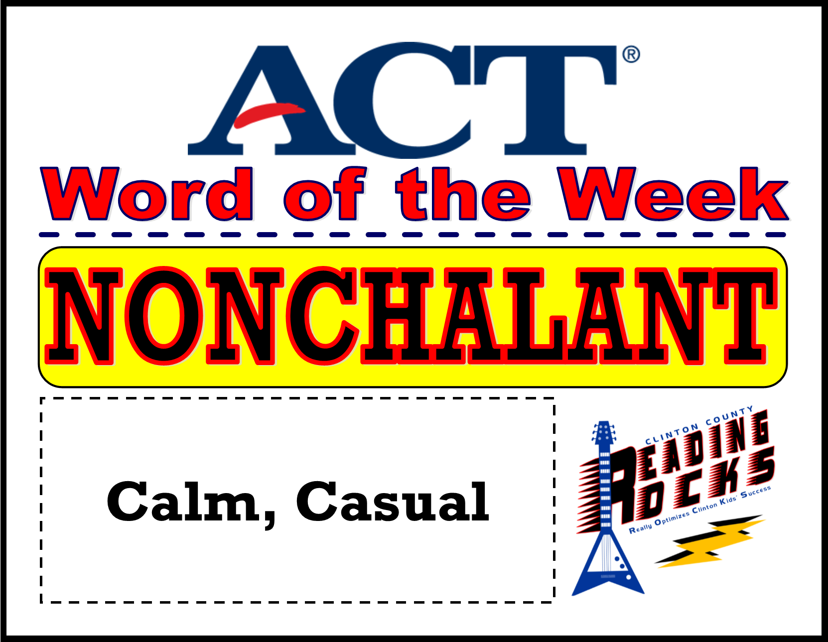 The CCHS Reading ROCKS ACT Word of the Week is - NONCHALANT!