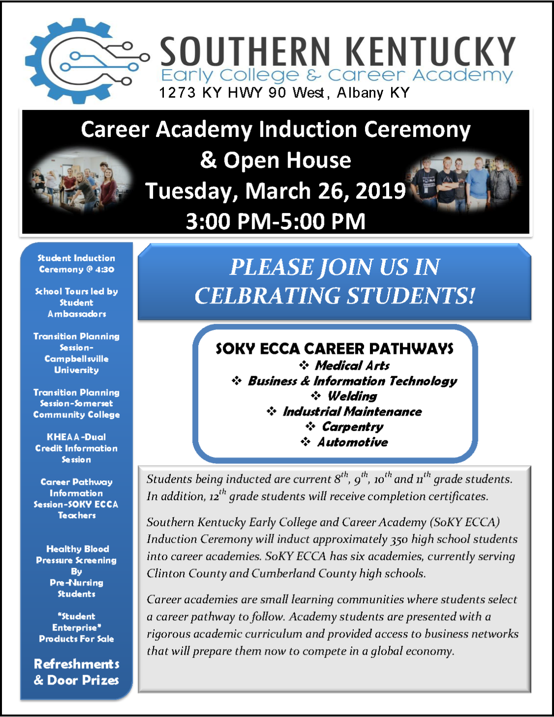 Join us for the Southern Kentucky Early College & Career Academy Induction Ceremony and Open House on Tuesday, March 26th from 3:00 - 5:00 PM.