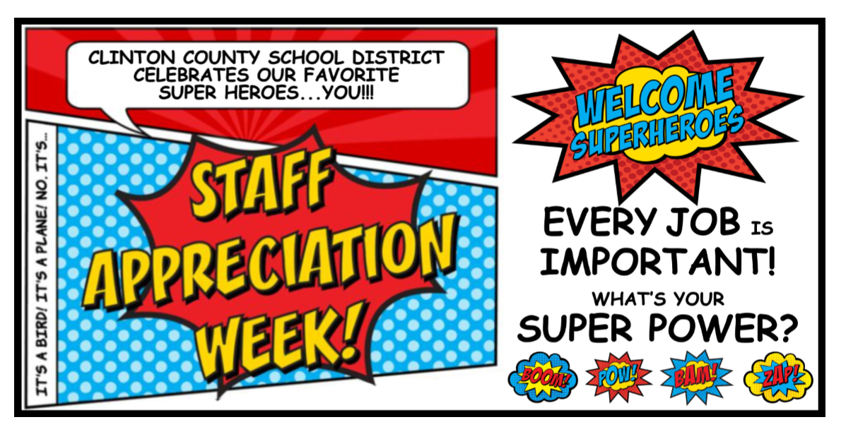 Clinton County School District is celebrating the SUPER HEROES who make our schools great this week!